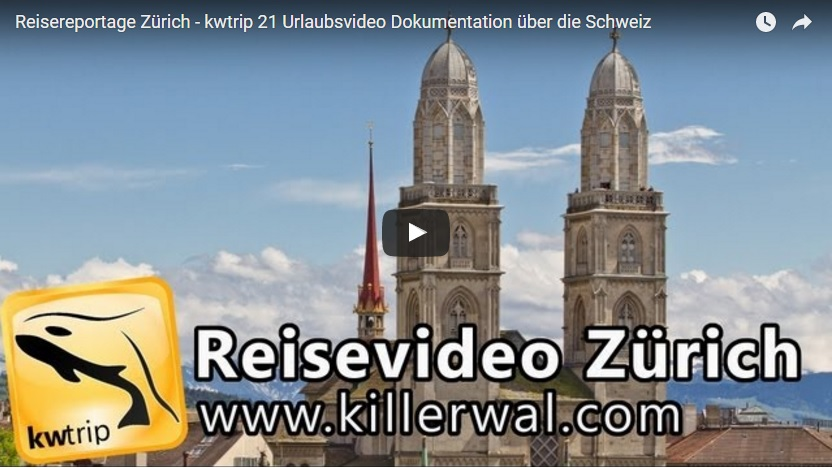 Reisevideo Zürich YouTube